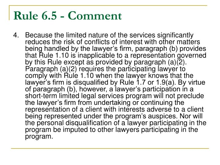 Rule 6.5 - Comment
