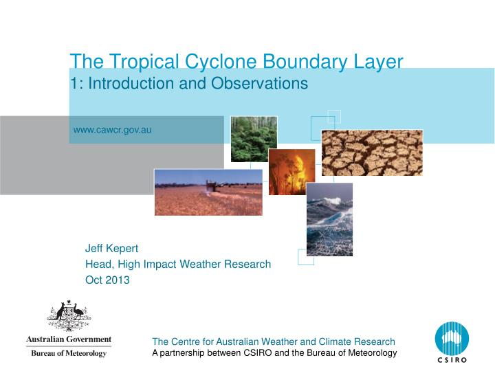 the tropical cyclone boundary layer 1 introduction and observations n.