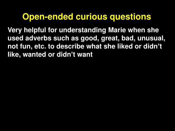 Open-ended curious questions