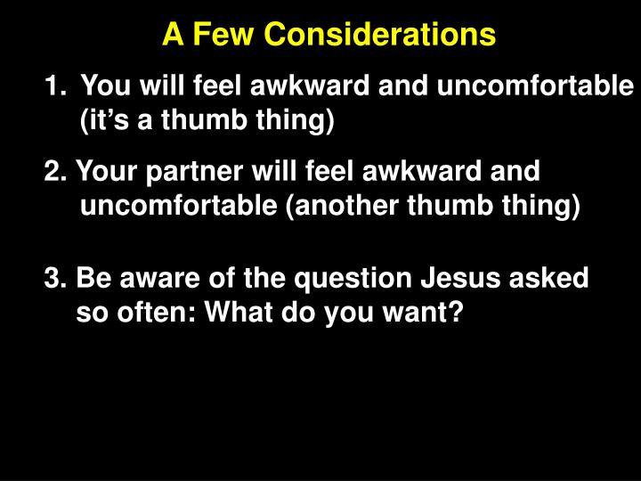 A Few Considerations