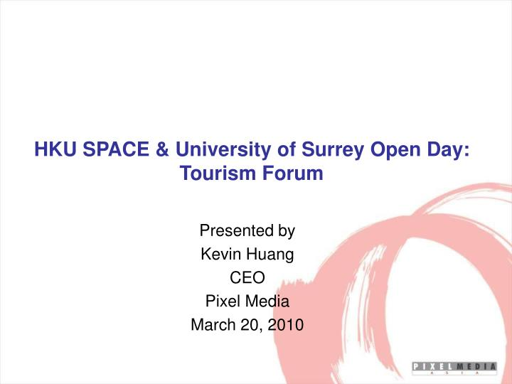 hku space university of surrey open day tourism forum n.