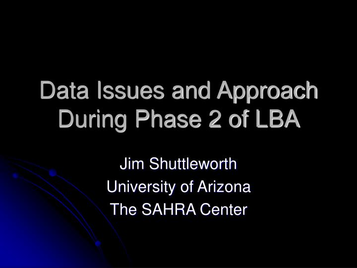 data issues and approach during phase 2 of lba n.