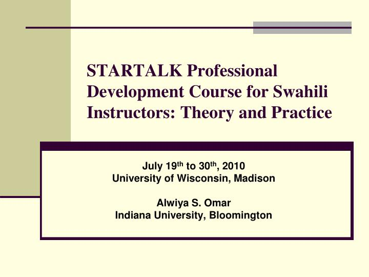 startalk professional development course for swahili instructors theory and practice n.
