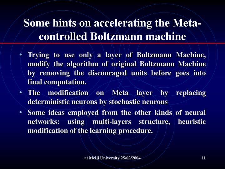 Some hints on accelerating the Meta-controlled Boltzmann machine