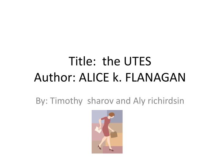 title the utes author alice k flanagan n.