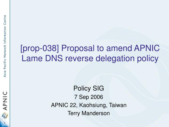 prop 038 proposal to amend apnic lame dns reverse delegation policy n.