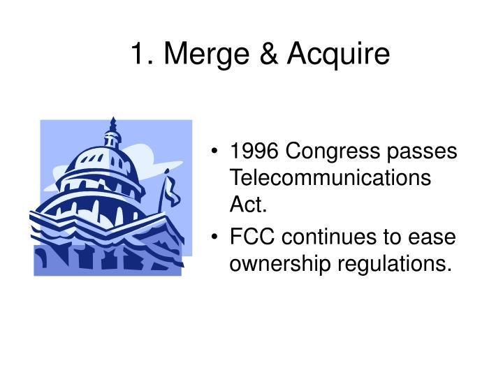 1. Merge & Acquire