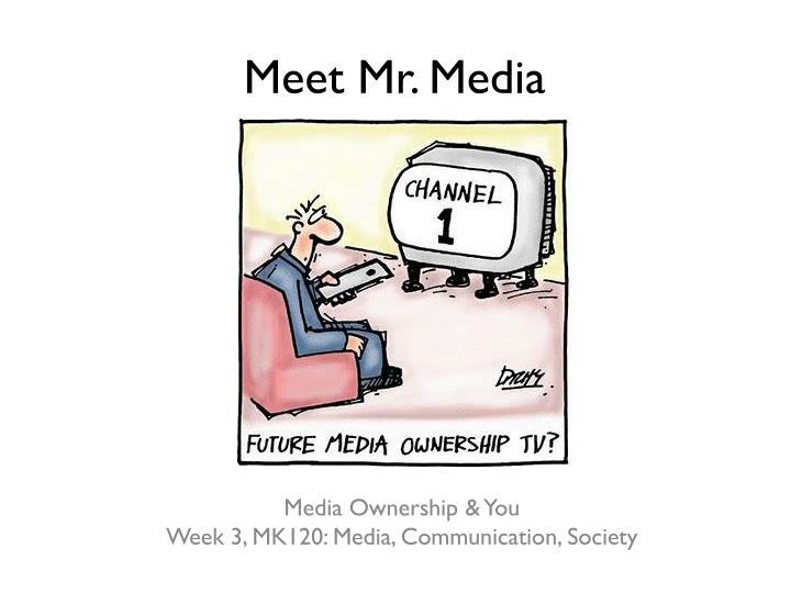 Meet Mr. Media