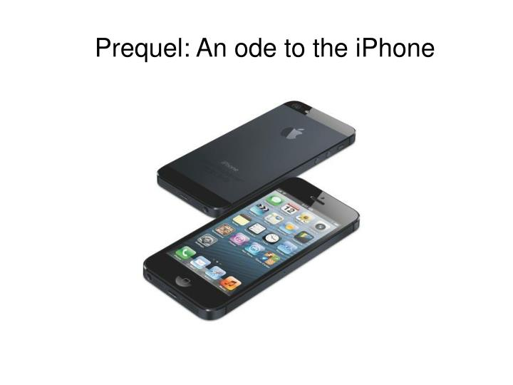 Prequel an ode to the iphone