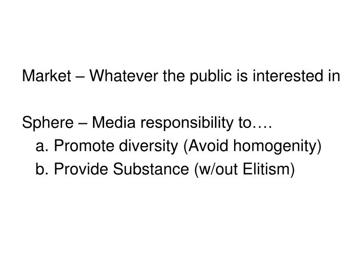 Market – Whatever the public is interested in