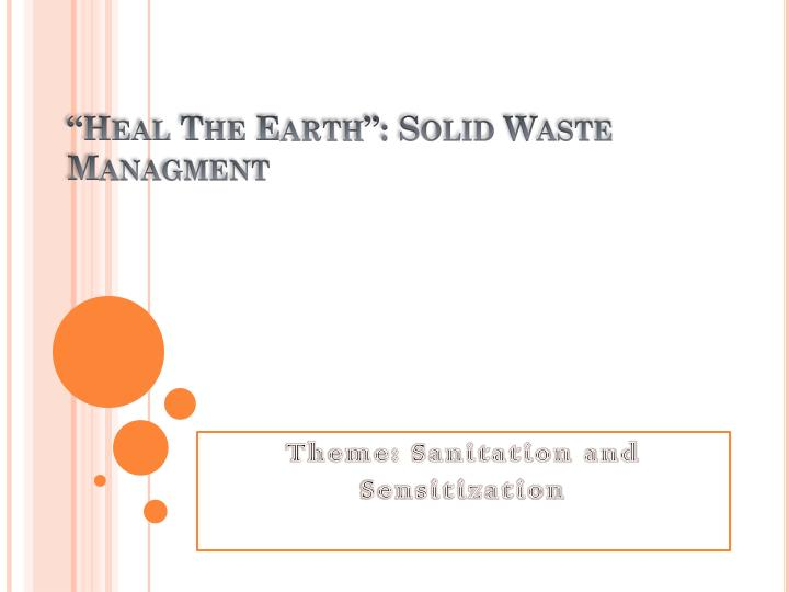 heal the earth solid waste managment n.