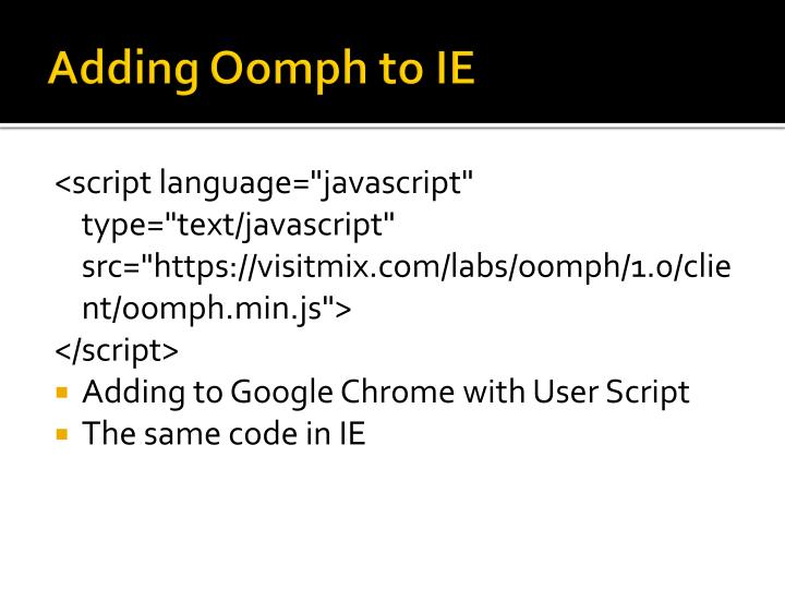 Adding Oomph to IE