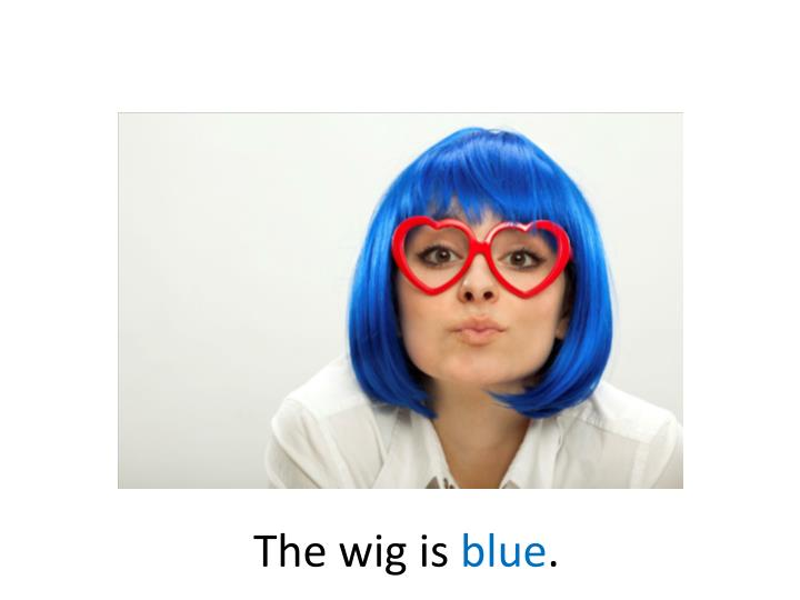 The wig is