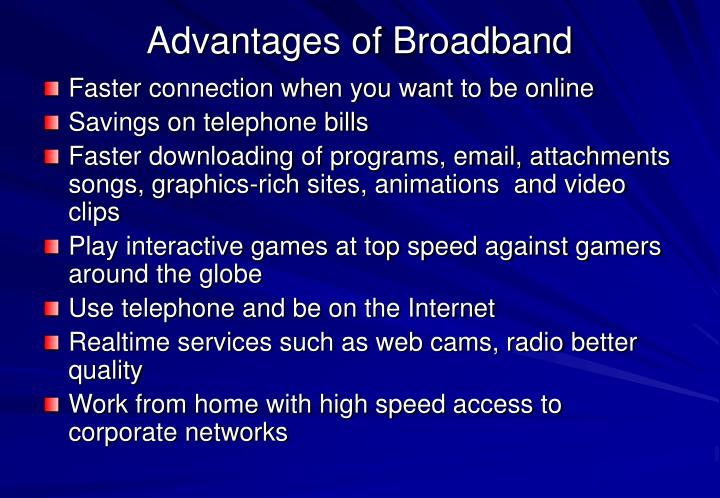 Advantages of Broadband