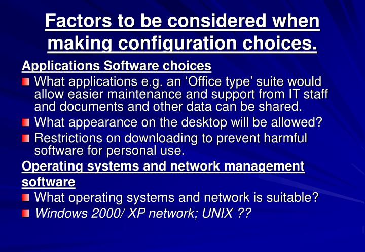 Factors to be considered when making configuration choices.
