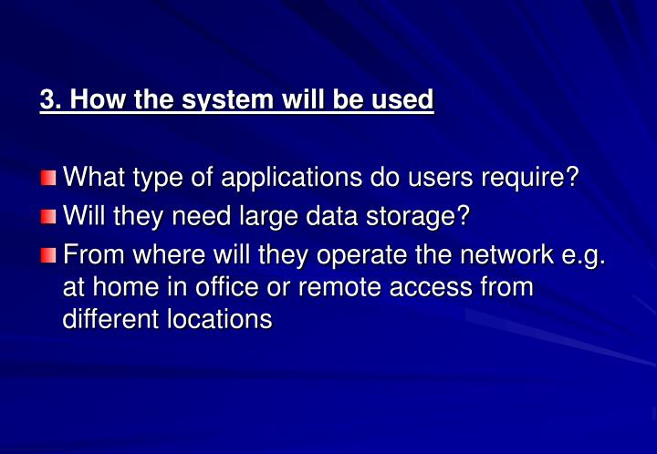 3. How the system will be used