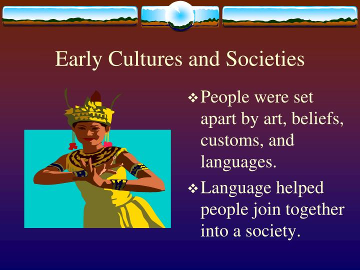 Early Cultures and Societies