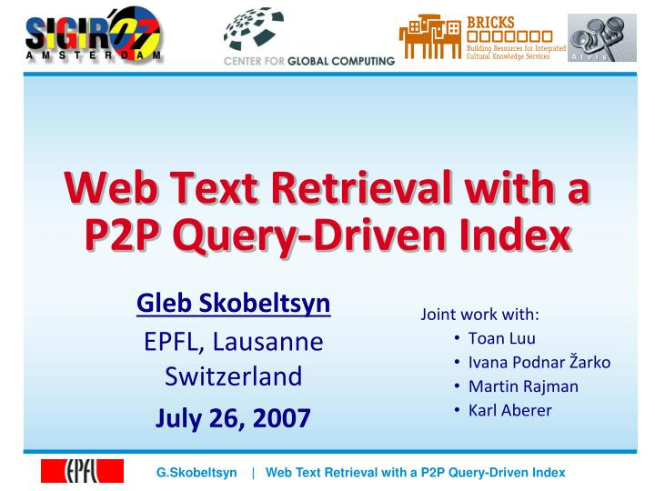 web text retrieval with a p2p query driven index n.