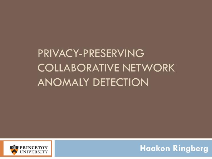 privacy preserving collaborative network anomaly detection n.