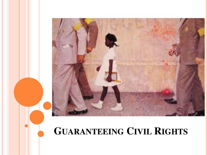 Guaranteeing civil rights