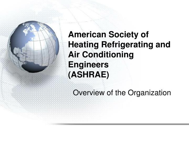 American society of heating refrigerating and air conditioning engineers ashrae