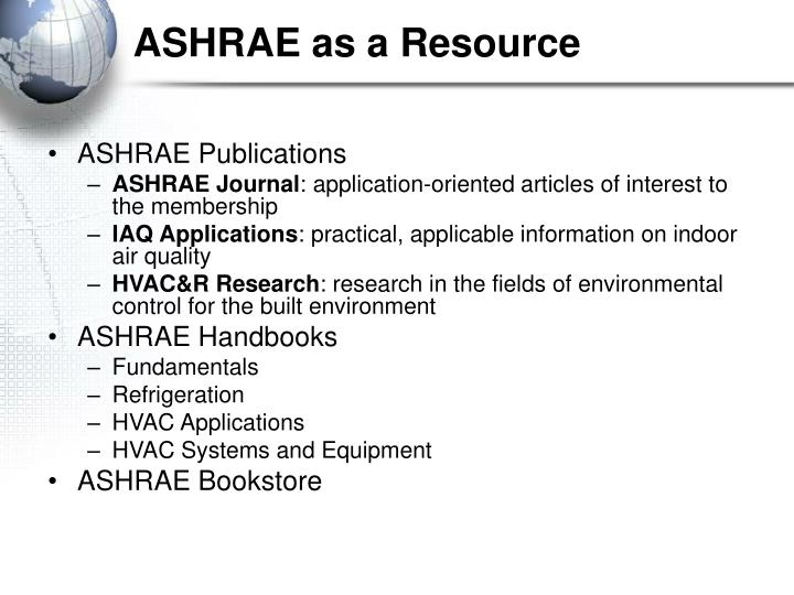 ASHRAE as a Resource