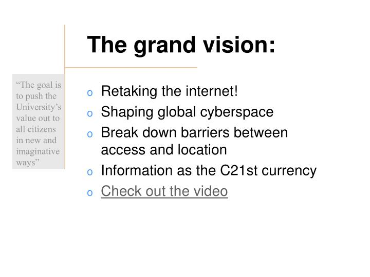 The grand vision: