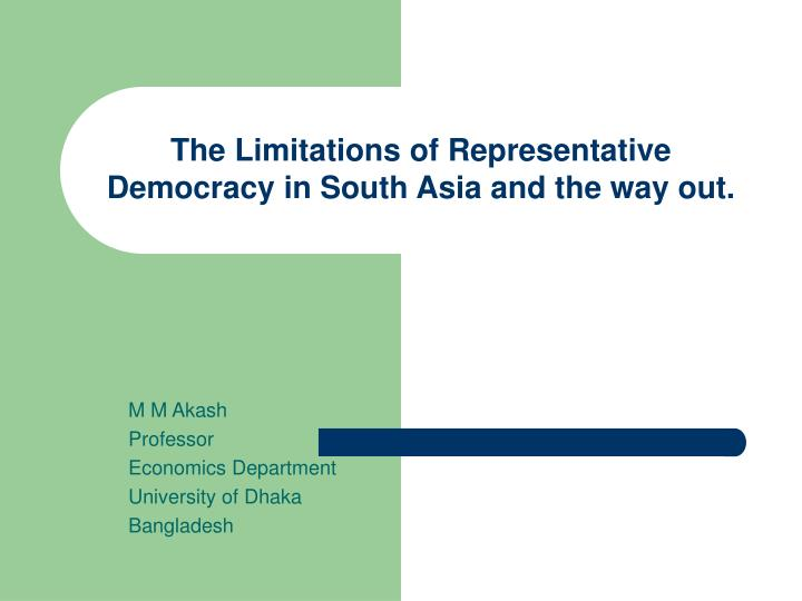 the limitations of representative democracy in south asia and the way out n.