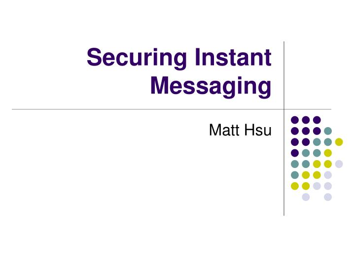 securing instant messaging n.