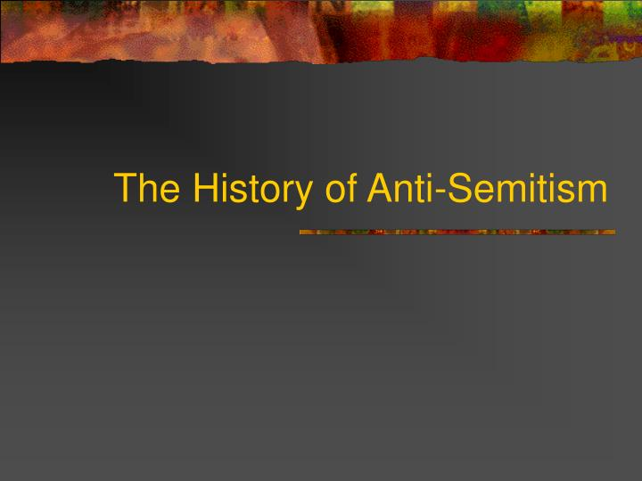 the history of antisemitism in germany Anti-semitism is one of the most malicious forms of racism in human history sometimes crudely referred to as 'jew-hating', anti-semitism is an abject.