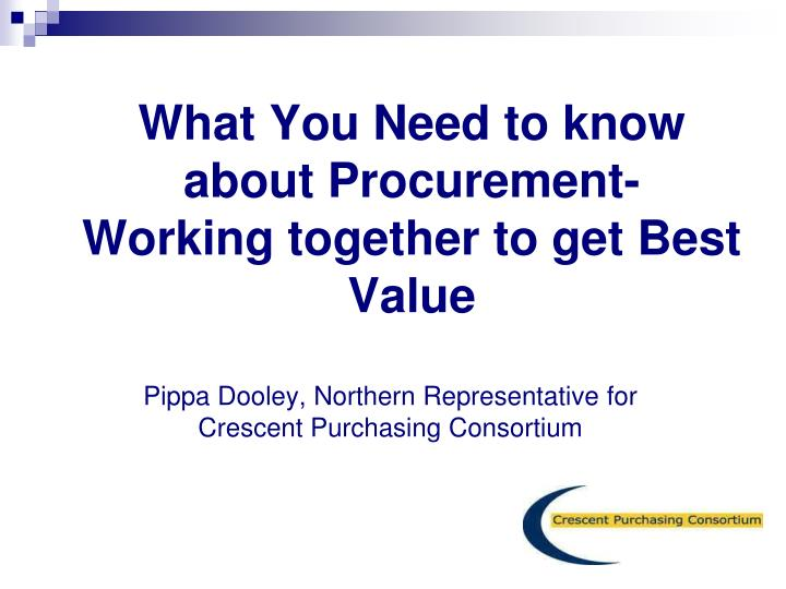 what you need to know about procurement working together to get best value n.