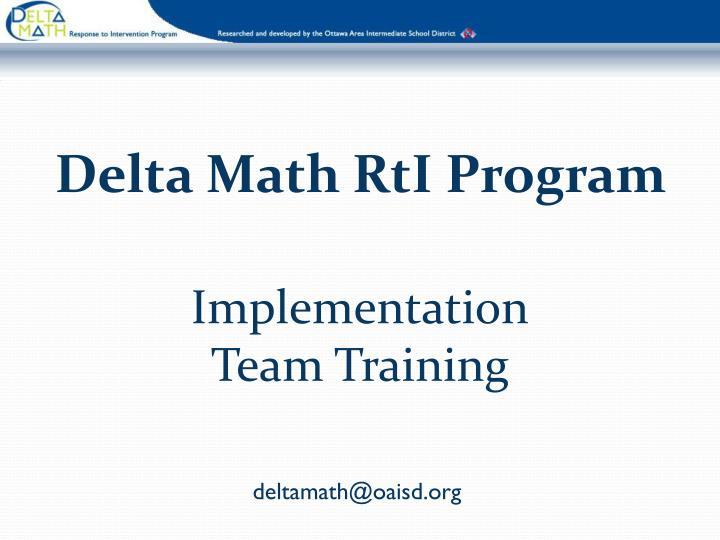delta math rti program implementation team training n.