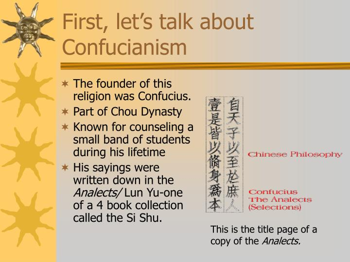 First let s talk about confucianism