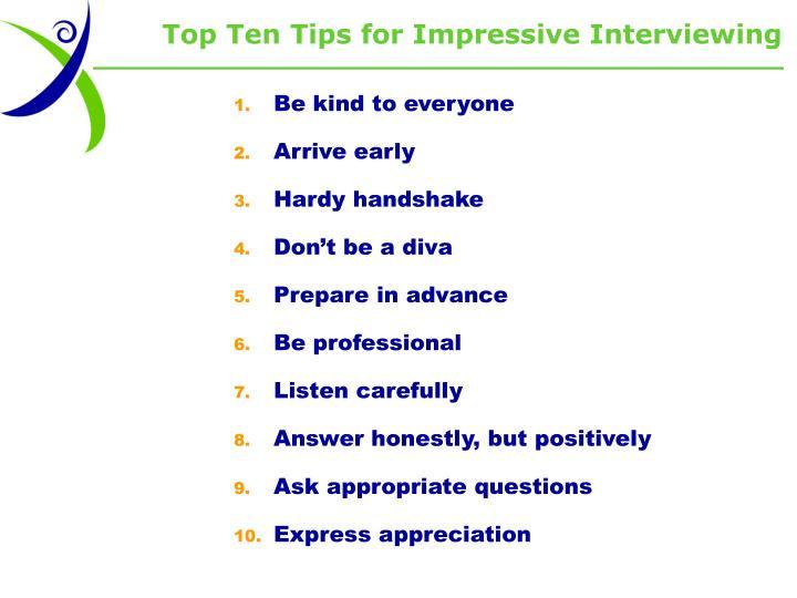 Top Ten Tips for Impressive Interviewing