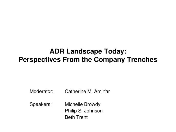 adr landscape today perspectives from the company trenches n.