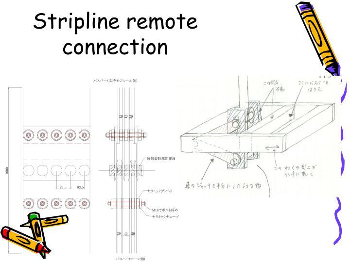Stripline remote connection