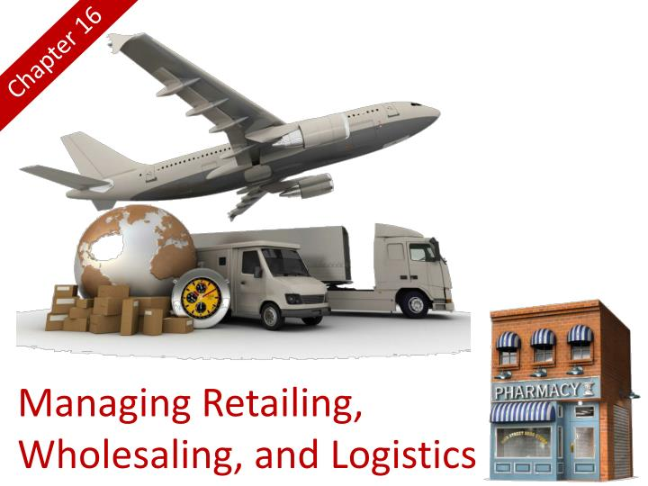 managing retailing wholesaling and logistics n.