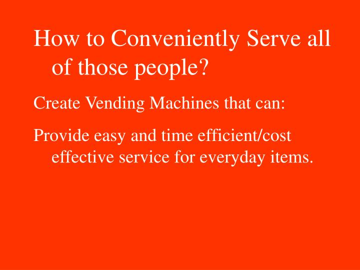 How to Conveniently Serve all of those people?