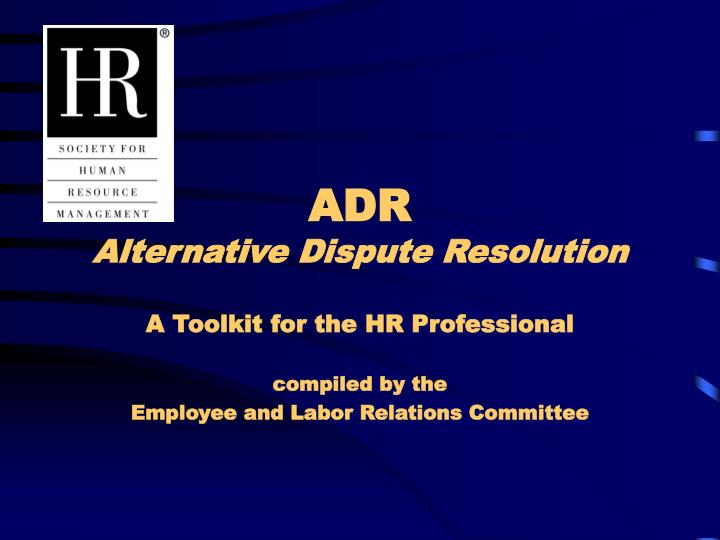 Adr alternative dispute resolution