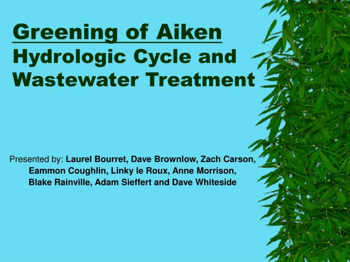 greening of aiken hydrologic cycle and wastewater treatment n.