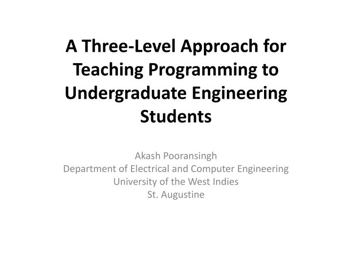 a three level approach for teaching programming to undergraduate engineering students n.