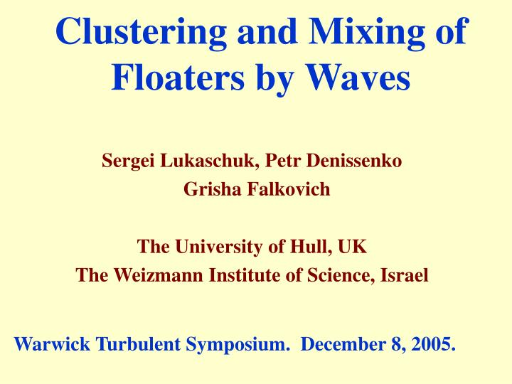 clustering and mixing of floaters by waves n.