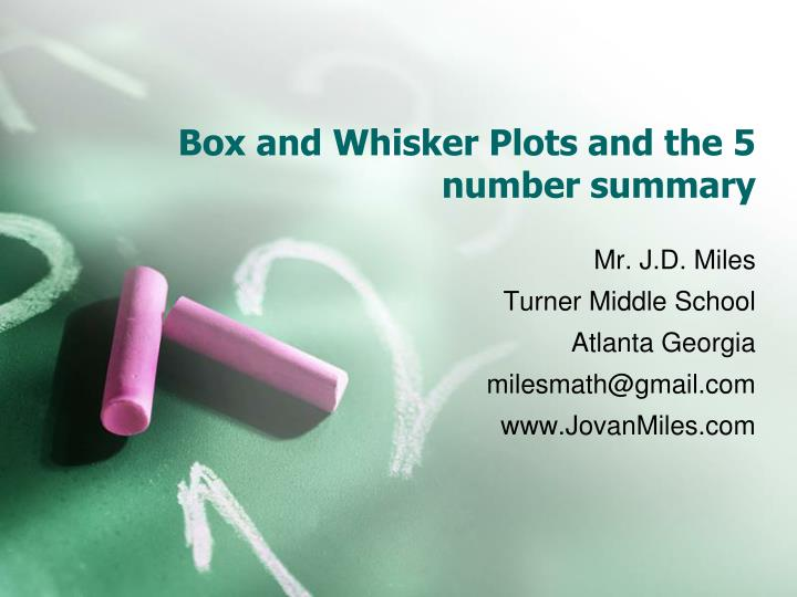 box and whisker plots and the 5 number summary n.
