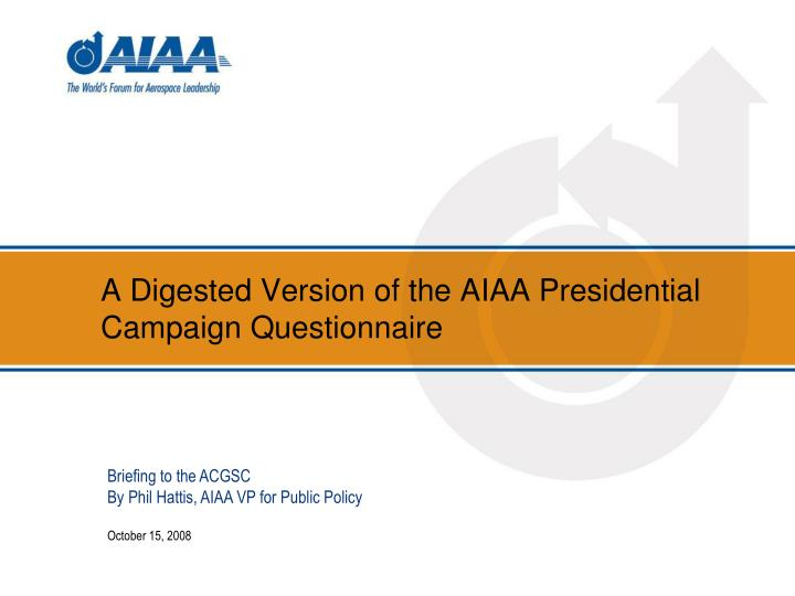 a digested version of the aiaa presidential campaign questionnaire n.