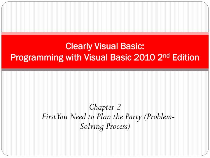 Clearly visual basic programming with visual basic 2010 2 nd edition