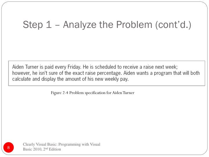 Step 1 – Analyze the Problem (cont'd.)