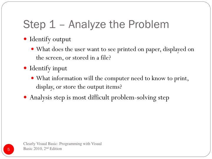 Step 1 – Analyze the Problem