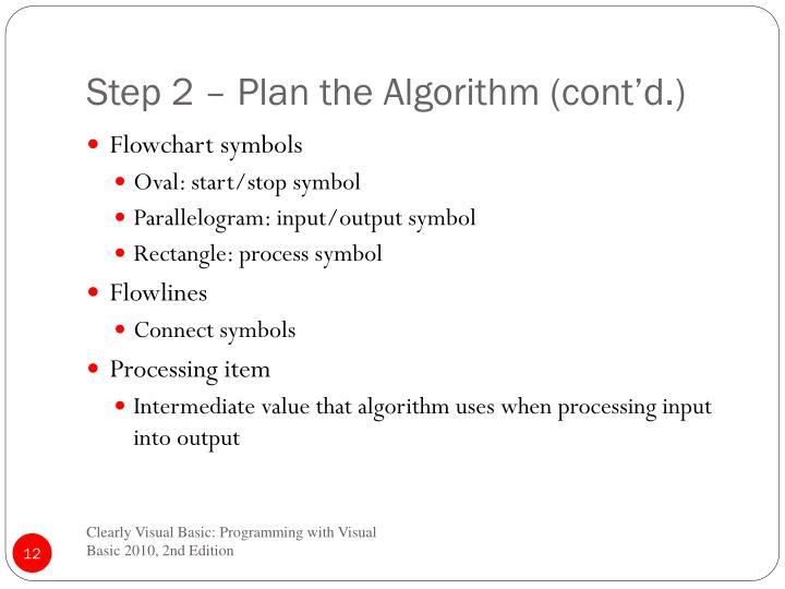 Step 2 – Plan the Algorithm (cont'd.)