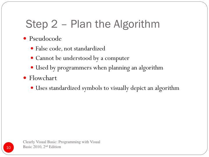 Step 2 – Plan the Algorithm