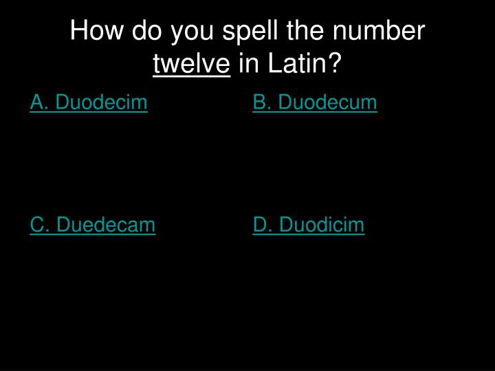 How do you spell the number twelve in latin